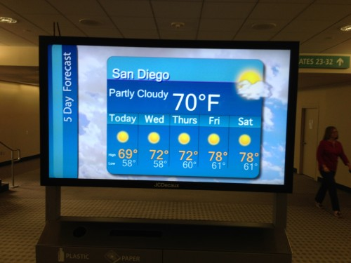 This monitor is right after you clear security in the San Diego airport.  I guess it is just there to remind you what nice weather you are leaving.